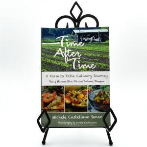 Time After Time: A Farm to Table Culinary Journey by Michele Senac